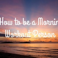 How I Make Morning Workouts Happen